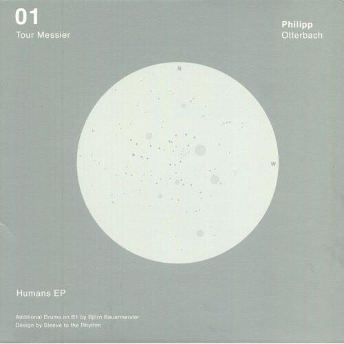 Philipp Otterbach - Humans EP - TM01 - TOUR MESSIER
