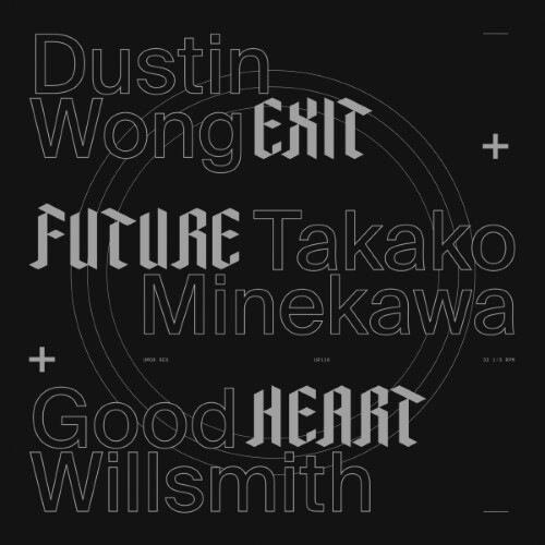 Dustin Wong/Takako Minekawa + Good Willsmith - Exit Future Heart - UR110LP - UMOR REX