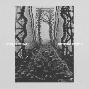 Leon Vynehall - Nothing Is Still (LP+MP3) - ZEN249 - NINJA TUNE