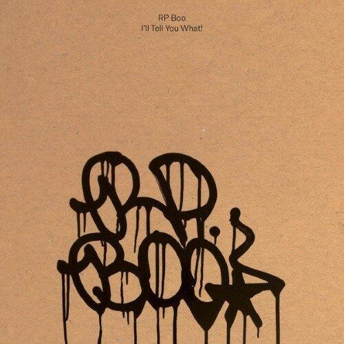 Rp Boo - I'll Tell You What! - ZIQ396 - PLANET MU