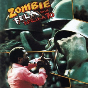 Fela Kuti - Zombie - 0720841206118 - KNITTING FACTORY RECORDS