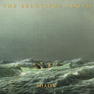 BEAUTIFUL SOUTH - MIAOW - 602557439045 - go! discs