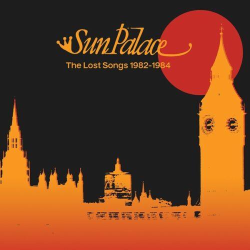 Sun Palace - The Lost Songs 1982-1984 - CHUWANAGA004 - CHUWANAGA