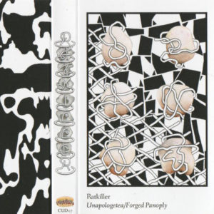 Ratkiller - Unapologetea / Forged Panoply - CUD07 - CUDIGHI RECORDS