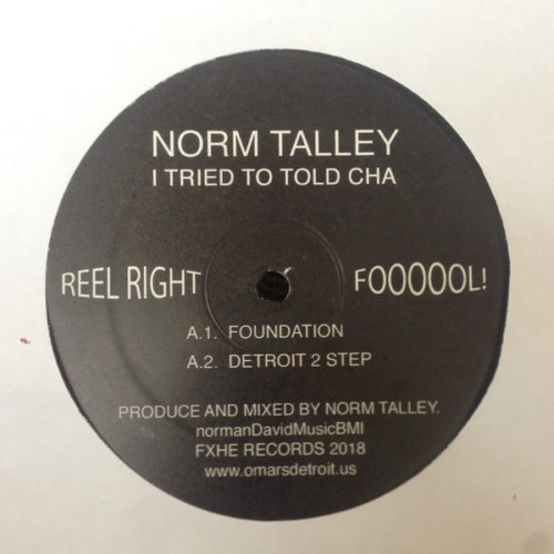 Norm Talley - I Tried To Told Cha - FXHENT#2 - FXHE RECORDS