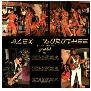 Alex Dorothée Et Sa Troupe Gavodiè - Au Krisma Discothèque - HE001 - Harmonie Exotic