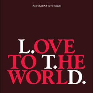 L.t.d. - Love To The World - KON003-7 - KONTEMPORARY
