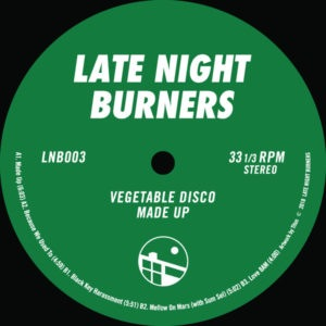 Vegetable Disco - Made Up Ep - LNB003 - Late Night Burners
