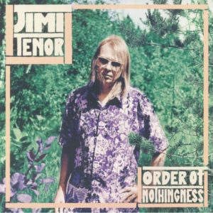 Jimi Tenor - Order Of Nothingness - PH33003 - PHILOPHON