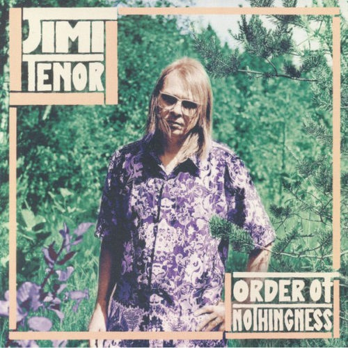 Jimi Tenor - Order Of Nothingness - PH33003 - PHILOPHON