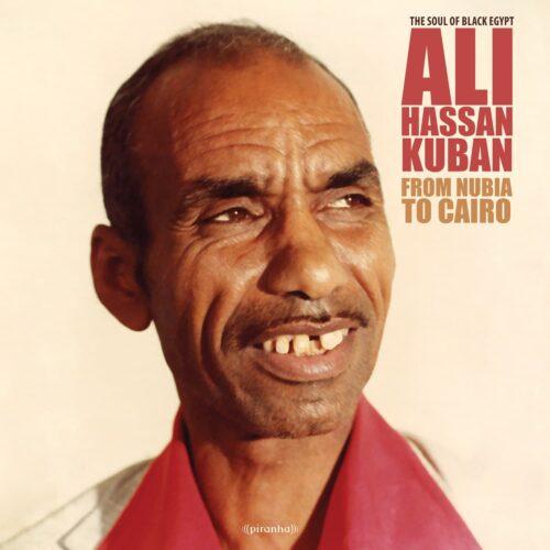 Ali Hassan Kuban - From Nubia To Cairo - PIR3166LP - PIRANHA MUSIK