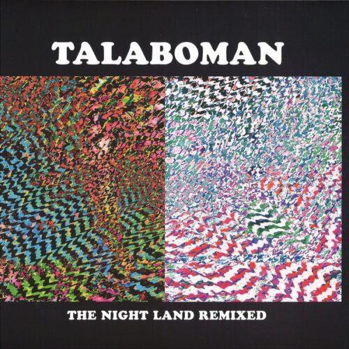 Talaboman - The Night Land Remixes (superpitcher