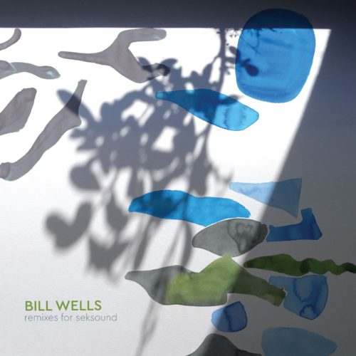 Bill Wells - Remixes For Seksound - SEKs071 - seksound