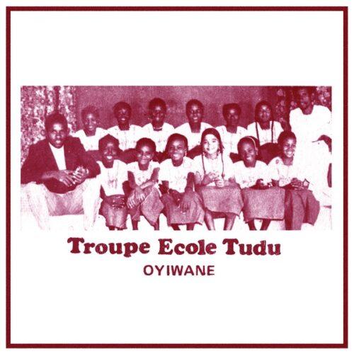 Troupe Ecole Tudu - Oyiwane - SS047LP - SAHEL SOUNDS