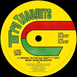 Magic Drum Orchestra - Original Nuttah (Ft. Bunty 7'' Edit)/Dread Nouris - TRU7361 - TRU THOUGHTS