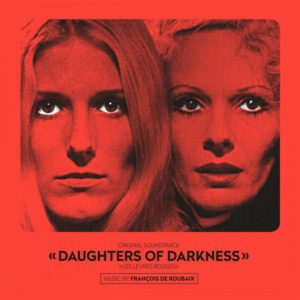 Francois De Roubaix - Daughters of Darkness OST - 8719262009363 - MUSIC ON VINYL