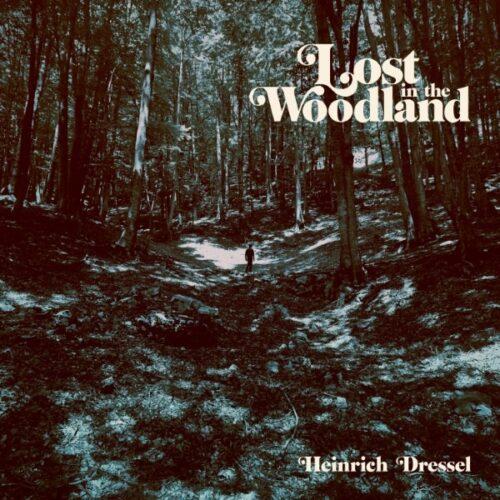 Heinrich Dressel - Lost In The Woodland - BAP127 - BORDELLO A PARIGI