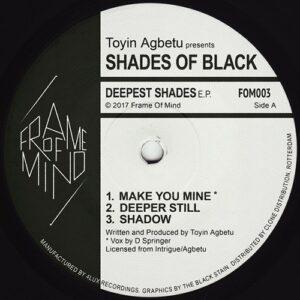 Toyin Agbetu/Presents/Shades Of Black - Deepest Shades EP - FOM003 - FRAME OF MIND ?