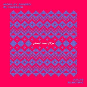 Moulay Ahmed El Hassani - Atlas Electric - HMRLP3 - HIVEMIND