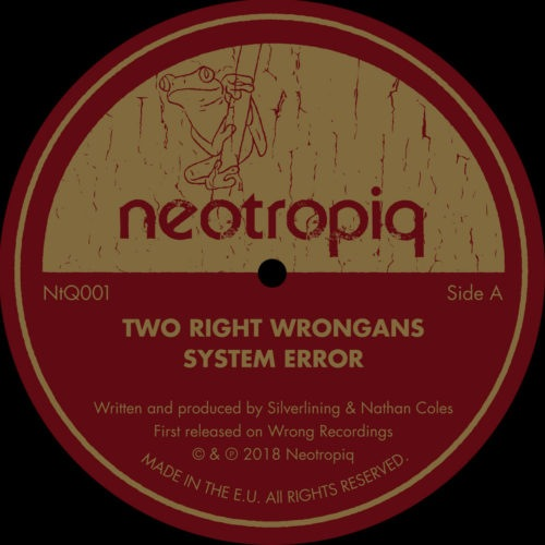 Two Right Wrongans - System Error - NtQ001 - NEOTROPIQ