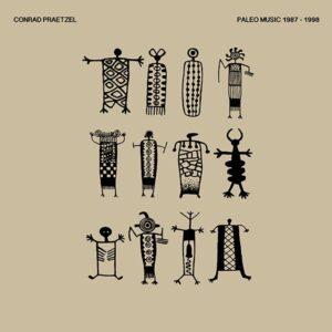 Conrad Praetzel - Paleo Music 1987-1998 - ORB-16 - ORBEATIZE