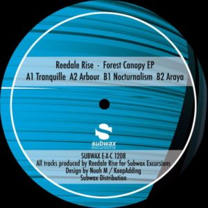 Reedale Rise - Forest Canopy EP - SUBWAXE-X-C1208 - SUBWAY EXCUSIONS