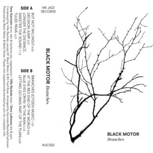 Black Motor - Branches - WJCS02 - WE JAZZ