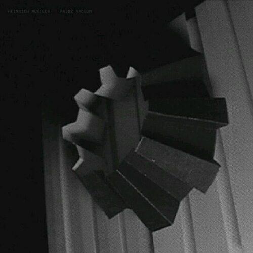 Heinrich Mueller - False Vacuum - WeMe313-20 - WÉMÈ RECORDS