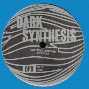 Duplex - Dark Synthesis - DPXX1 - DPX RECORDINGS ?