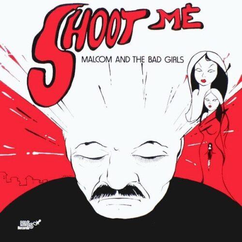 Malcom And The Bad Girls - Shoot Me - DSS04-HIS008 - LA DISCOTECA