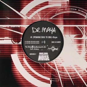 Dr. Maya - Speaking Soul To Soul - NOISE-010-7 - MAKE SOME NOISE