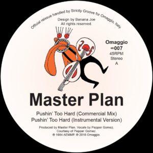 Master Plan - Pushin Too Hard - OMAGGIO007 - OMAGGIO