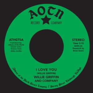 Willie Griffin - I Love You / Where There's Smoke There's Fire - ATH075 - ATHENS OF THE NORTH