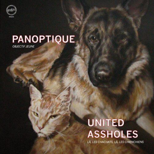 Panoptique/ United Assholes - Objectif Jeune/ Là