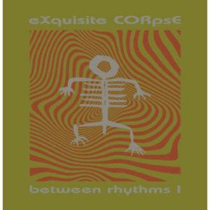 Exquisite Corps - Between Rhythms I - PLA025 - PLATFORM 23