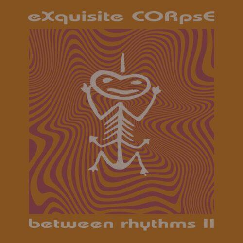 Exquisite Corps - Between Rhythms II - PLA026 - PLATFORM 23