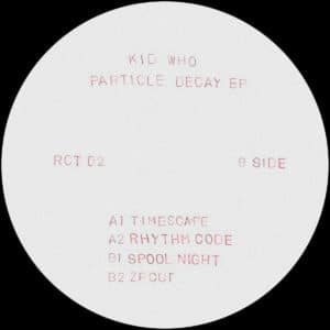 Kid Who - Particle Decay - RCT02 - ROTTEN CITY TRAX