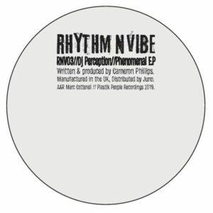 DJ Perception - Phenomenal EP - RNV03 - RHYTHM N VIBE