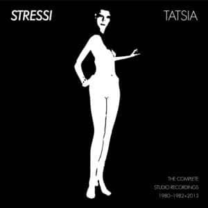 Stressi - Tatsia – The Complete Studio Recordings - SRE182 - SVART
