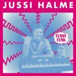 Jussi Halme - Funny Funk 'N' Disco 1983-1991 - SRE278 - SVART