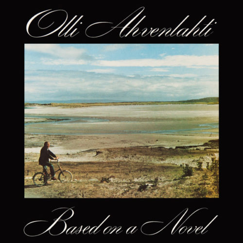 Olli Ahvenlahti - Based On A Novel - SVR431 - SVART