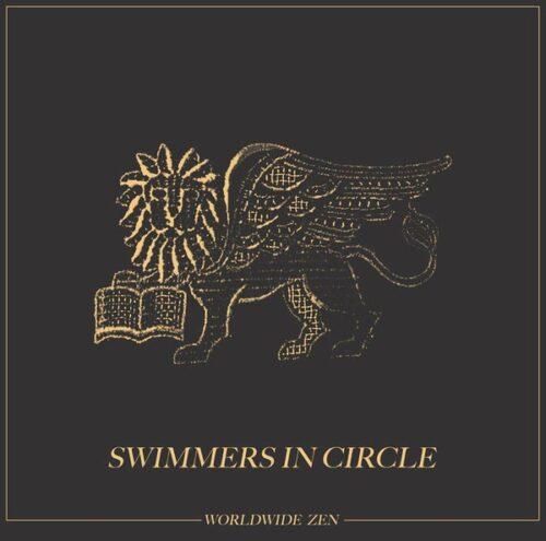 Worldwide Zen - Swimmers In Circle - ZEN002 - WORLDWIDE ZEN