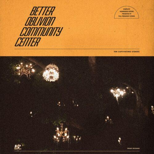 Better Oblivion Community Centre - Better Oblivion Community Centre Limited Translucent Orange Vinyl - DOC188LP-C1 - DEAD OCEANS