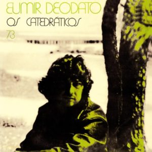Eumir Deodato - Os Catedraticos 73 - FARO209LP - FAR OUT