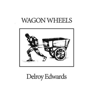 Delroy Edwards - Wagon Wheels - LIES129 - L.I.E.S.