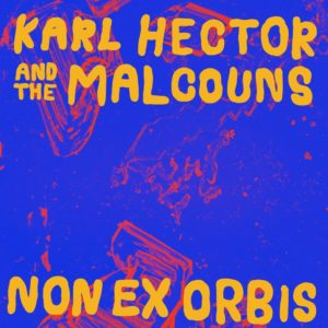 Karl Hector & The Malcouns - Non Ex Orbis (LP+WAV) - NA5184LP - NOW AGAIN