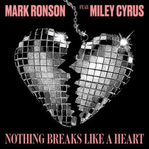 Mark Ronson/Miley Cyrus - Nothing Breaks Like A Heart - 0190759376713 - COLUMBIA