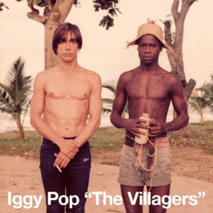 Iggy Pop - The Villagers - 0602577344138 - CAROLINE INTERNATIONAL