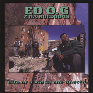 Ed O.G & Da Bulldogs - Life Of A Kid In The Ghetto - 0664425403510 - GET ON DOWN