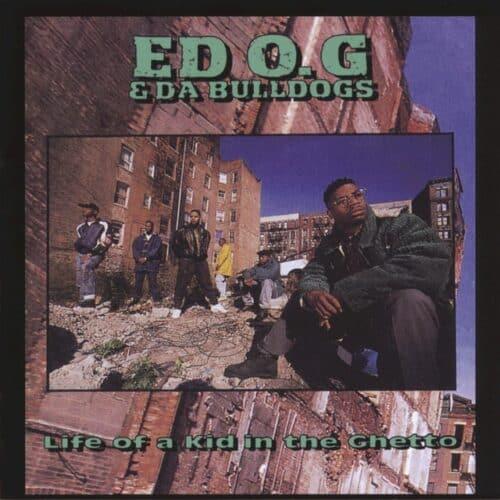 Ed O.G & Da Bulldogs - Life Of A Kid In The Ghetto - 0664425403510 - GET ON DOWN